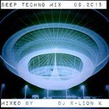 Deep Techno Mix 09.2015 Mixed By Dj X-Lion_K