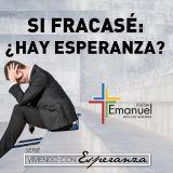 Si fracasé ¿Hay esperanza? - Pastor Matías Cabrera