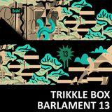 Trikkle Box - Barlament13