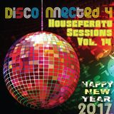 Disco-Nnected Ep. 4 (New Years Mix), Houseferatu Sessions Vol. 14