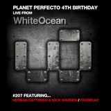Hernan Cattaneo & Nick Warren & Fehrplay  -  Planet Perfecto 207 (Live From White Ocean 2014)  - 2