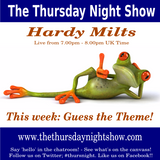 Hardy Milts - The Thursday Night Show - 2017-01-19 - Guess the Theme