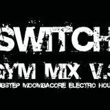 Switch - Gym Mix V.3