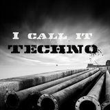 I Call It Techno