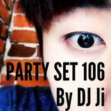 PARTY SET 106 by DJ Ji