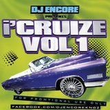 DJ Encore Presents x i'CRUIZE Vol 1