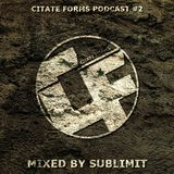 CITATE FORMS PODCAST #2 - MIXED BY SUBLIMIT