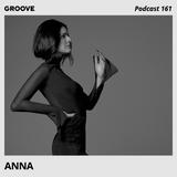 Groove Podcast 161 - ANNA