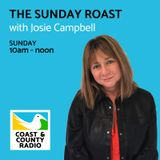 The Sunday Roast with Josie Campbell - Broadcast 14/01/18