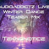 AudioAddictz Winter Dance 2017 - Teaser Mix - Teknonotice