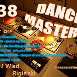 DANCE MASTERS 38 - Set 03 (DJ Wlad Rigielski) 2015