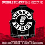 """""""Rubble Kings"""" The Mixtape"""