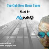 Top Club Deep House Tunes Mixed By Deejay Mesho 2016.