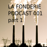 FONDERIE PODCAST 001 PART 1 WITH A DJ SET FROM NICO .