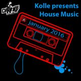 Kolle presents House Music (January 2016)