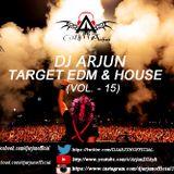 DJ ARJUN - TARGET EDM & HOUSE (VOL. - 15)