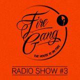 Fire Gang Radio Show #3 - 11/2013