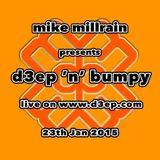 D3EP 'N' BUMPY - broadcast 23rd Jan '15