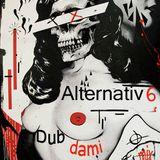 Alternativ 6 dub dami mix 2016
