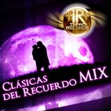 Clásicas del Recuerdo Mix - By Dj Rivera - Impac Records