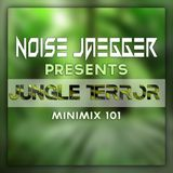 Noise Jaegger Presents Jungle Terror 101 Minimix