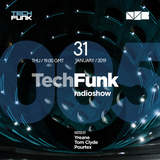 Yreane, Tom Clyde & Pourtex - 005 TechFunk Radioshow @ NSB Radio (31 January 2019)