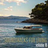 Soundtracks for Living - Volume 16