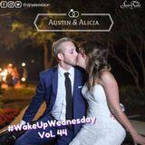 "#WakeUpWednesday Vol. 44 ""Austin & Alicia - 6/17/17"""