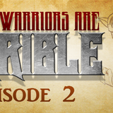 This week in Geek-These warriors are terrible episode 2