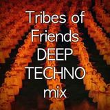 Tribes of Friends DEEP TECHNO mix