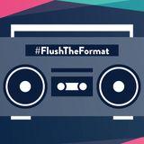 Flush The Format Mix With DJ J-Zal 04/28/17