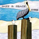 DJ TOBAGO - JAZZ & PEACE