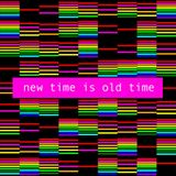 New time is old time