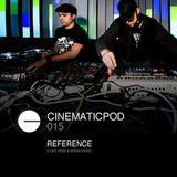 CINEMATICPOD 015 - REFERENCE (LUKE HESS & BRIAN KAGE)