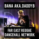 Far East Reggae Dancehall Network - Bana aka Daddy B (27 Jul 2018)