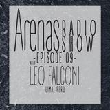 Arenas Radio Show #9 Special Guest Leo Falconi