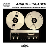 Analogic Shades #11 w/ Jérémy - Dépose Minute & Nébuleuse Radio