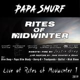 Papa Smurf Live at Rites of Midwinter 2019