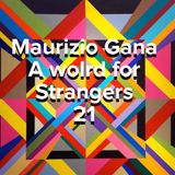Maurizio Gana - A world for strangers 21