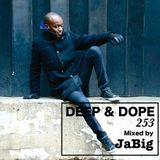 Soulful, Acid Jazz, Afro and Deep House Lounge Mix by JaBig - DEEP & DOPE 253