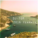 2016 Yearmix - Mixed by DJ-TQM