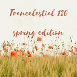 Trancelestial 120 (Spring Edition)