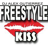 Freestyle Kiss DJ Alex Gutierrez