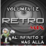 DJ MIX - RETRO MIX VOL 12 (AL INFINITO Y MAS ALLA)