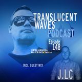 Translucent Waves 148 with guest J.LC