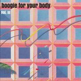 Boogie For Your Body (Vol. 3)