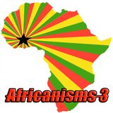 Africanisms 3