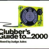CLUBBERS GUIDE TO 1999 JUDGE JULES MIX DISC