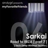 Sarkai - Road to IBIZA [ part 7 ]