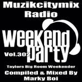 Marky Boi - Muzikcitymix Radio Mix Vol.302 - Taylors Big Room Weekender